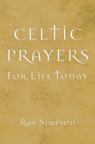 Celtic Prayers for Life Today - Ray Simpson