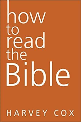 How to Read the Bible – by Harvey Cox
