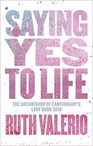Say Yes to Life Archbishop of Canterbury's Lent book 2020