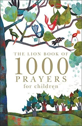 The Lion Book of 1000 Prayers for Children by Lois Rock (author), Ruth Rivers (illustrator)