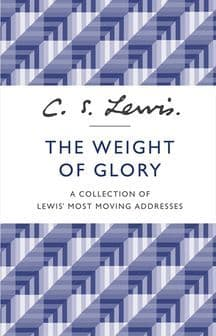 The Weight of Glory: A Collection of Lewis' Most Moving Addresses -  C. S. Lewis