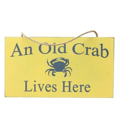 'A Old Crab Lives Here' Wooden Sign