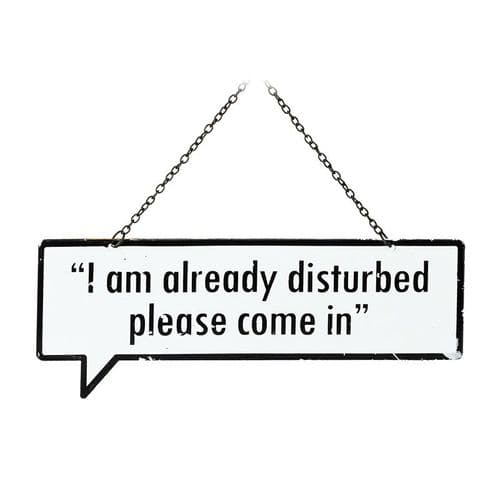 'Already Disturbed, Please Come in'  Metal Speech Bubble Hanging Sign