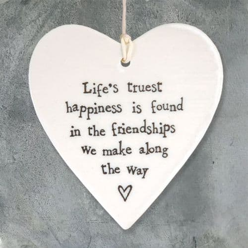 'Life's Truest Happiness Friendships...' East of India Porcelain Hanging Heart