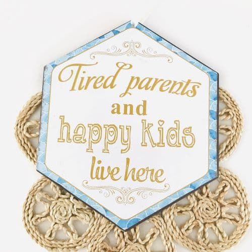 'Tired Parents and Happy Kids Live Here' Metal Hanging Sign