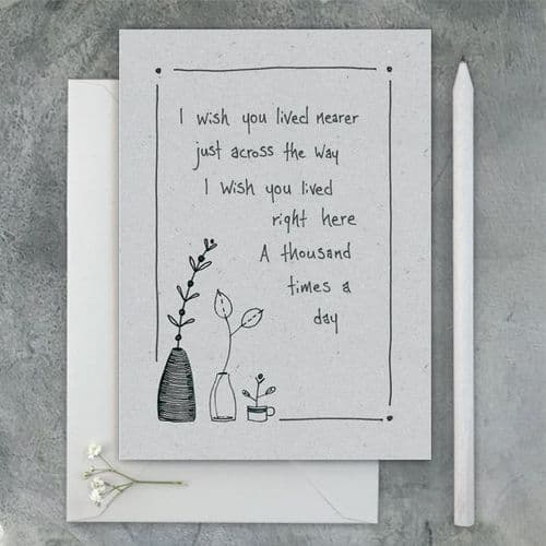 'Wish you lived nearer' Greetings Card by East of India