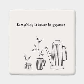 Wobbly Square Porcelain Coaster,  'Everything is Better in Pyjamas' East of India