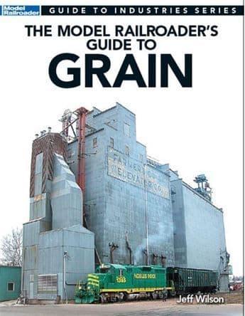 12481 The Model Railroader's Guide to Grain