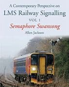 BARGAIN - Contemporary Perspective on LMS Railway Signalling: Volume 1: Semaphore Swansong *