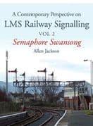 BARGAIN - Contemporary Perspective on LMS Railway Signalling: Volume II: Semaphore Swansong *