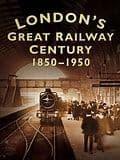 BARGAIN London's Great Railway Cenrury 1850-1950