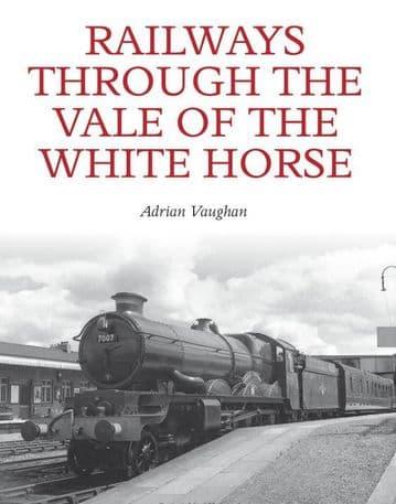 BARGAIN Railways Through the Vale of the White Horse*