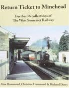 BARGAIN - Return Ticket to Minehead: Further Recollections of the West Somerset Railway *
