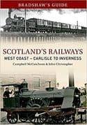 BARGAIN Scotlands Railways West Coast - Carlisle to Inverness: Volume 5*
