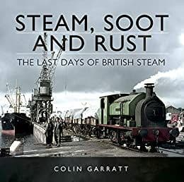 BARGAIN Steam, Soot and Rust: The Last Days of British Steam*
