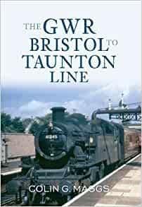 BARGAIN The GWR Bristol to Taunton Line*