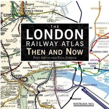 BARGAIN The London Railway Atlas: Then and Now