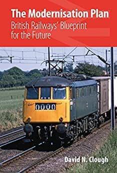 BARGAIN The Modernisation Plan: British Railways' Blueprint for the Future*