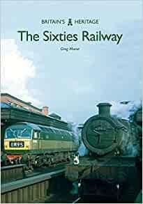 BARGAIN The Sixties Railway (Britain's Heritage)