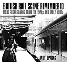 British Rail Scene Remembered *