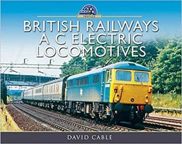 British Railways A C Electric Locomotives: A Pictorial Guide (Modern Traction Profiles)*
