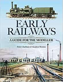 Early Railways: A Guide for the Modeller*