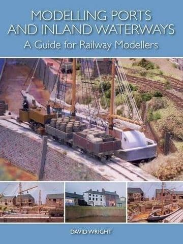 Modelling Ports and Inland Waterways: A Guide for Railway Modellers ##out of stock##