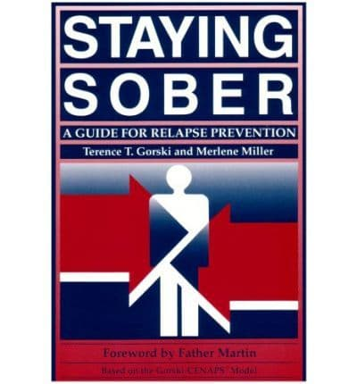 Staying Sober, A Guide for Relapse Prevention.