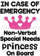 In Case Of Emergency - Non-Verbal Special Needs Princess On Board -  Choice Of Colour For Crown & Writing