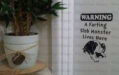 A Farting Slob Monster Lives Here - Sticker - Choice Of Colour - Saint Bernard