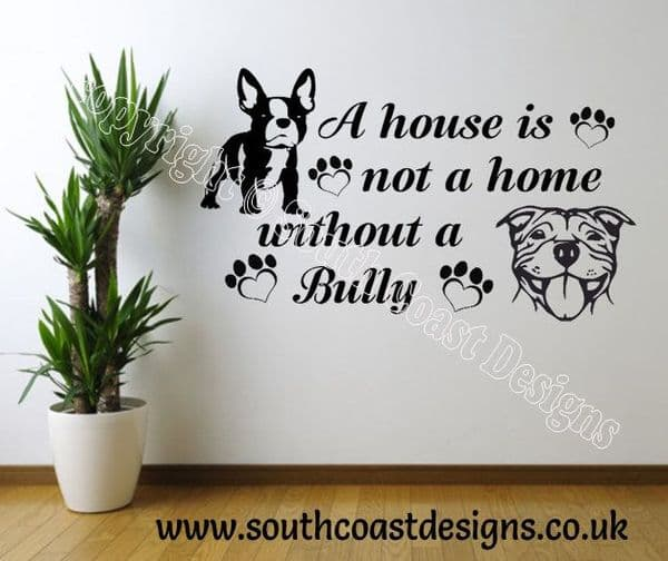 A House Is Not A Home Without A Bully