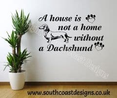 A House Is Not A Home Without A Dachshund Wall Sticker