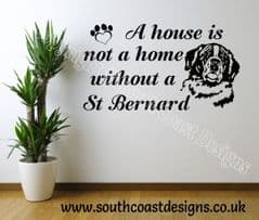 A House Is Not A Home Without A St Bernard - Wall Sticker