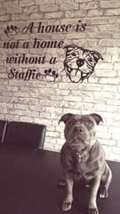 A House Is Not A Home Without A Staffie - Staffie Wall Sticker