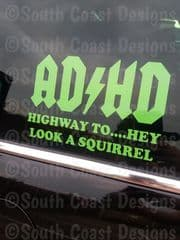 ADHD Highway To......Hey Look A Squirrel
