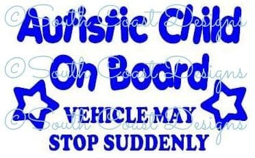 Autistic Child On Board - Vehicle May Stop Suddenly With Stars