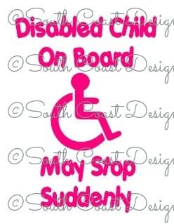 DISABLED CHILD ON BOARD (PINK, WHITE) MAY STOP SUDDENLY
