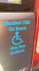 Disabled Child On Board (White Or Blue) May Stop Suddenly