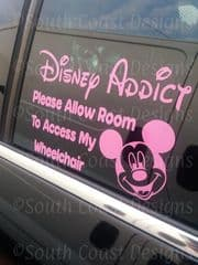 DISNEY ADDICT - Please allow room to access my wheelchair - WITH MICKEY OR MINNIE