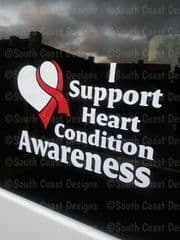 I Support Heart Condition Awareness -  Choice Of Colour For Writing & Ribbon