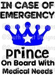 In Case Of Emergency - Prince On Board With Medical Needs -  Choice Of Colour For Crown & Writing