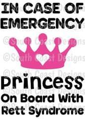 In Case Of Emergency - Princess On Board With Rett Syndrome -  Choice Of Colour For Crown & Writing