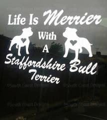 Life Is Merrier With A Staffordshire Bull Terrier - Car/Fridge Sticker - Choice Of Colour