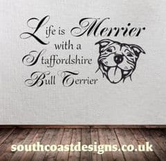 Life Is Merrier With A Staffordshire Bull Terrier - Wall Sticker