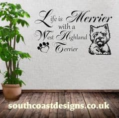 Life Is Merrier With A West Highland Terrier - Wall Sticker