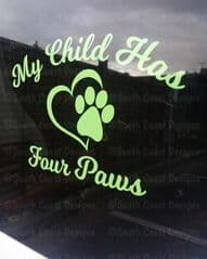 My Child Has Four Paws - Car - Wall Sticker - Choice Of Colour