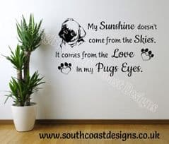 My Sunshine Doesn't Come From The Skies. It Comes From The Love In My Pugs Eyes