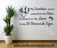 My Sunshine Doesn't Come From The Skies. It Comes From The Love In My St Bernards Eyes
