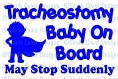 Tracheostomy Baby On Board - May Stop Suddenly - Boy