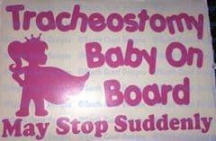 Tracheostomy Baby On Board - May Stop Suddenly - Girl